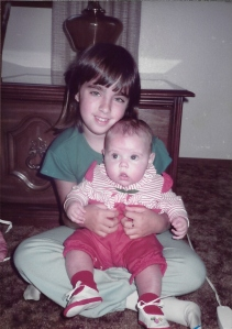 My first sister. I'd always wanted a sister and finally I had one.